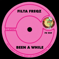Filta Freqz - Been A While