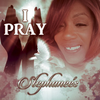 Stephanees - I Pray