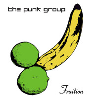 The Punk Group - Fruition (Explicit)