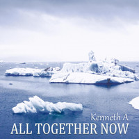 Kenneth A - All Together Now