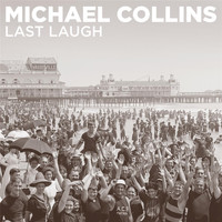 Michael Collins - Last Laugh