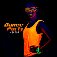 Hector - Dance Party