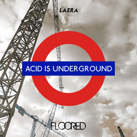 Laera - Acid Is Underground