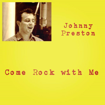 Johnny Preston - Come Rock with Me