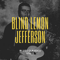 Blind Lemon Jefferson - Blues Classics (Vol. 1)