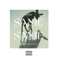 Ross - Same Same (Explicit)