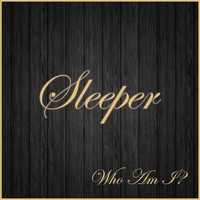 Sleeper - Who Am I?