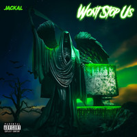 Jackal - Won't Stop Us (Explicit)