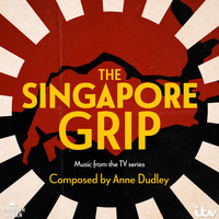 Anne Dudley - The Singapore Grip (Music from the TV Series)