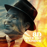 Frank Sinatra - Over the Rainbow (8D)