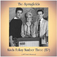 The Springfields - Kinda Folksy Number Three (EP) (All Tracks Remastered)