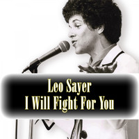 Leo Sayer - I Will Fight for You (Single Edit)