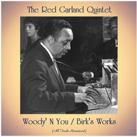The Red Garland Quintet - Woody' N You / Birk's Works (All Tracks Remastered)