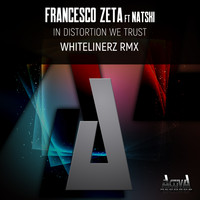 Francesco Zeta - In Distortion We Trust (Whitelinerz Rmx)
