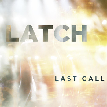 Last Call - Latch