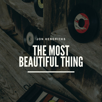 Jon Hendricks - The Most Beautiful Thing