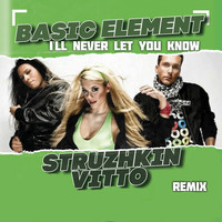Basic Element - I'll Never Let You Know (Struzhkin & Vitto Remix)