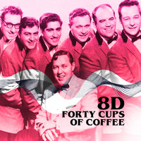 Bill Haley & His Comets - Forty Cups of Coffee (8D)