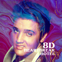 Elvis Presley - Heartbreak Hotel (8D)