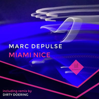 Marc Depulse - Miami Nice
