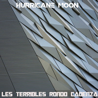 Hurricane Moon / - Les Terribles Rondo Cadenza