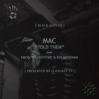 MAC - Told Them (Explicit)