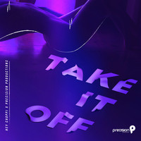 Hey Choppi, Precision Productions - Take It Off (Explicit)