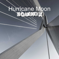 Hurricane Moon / - Equinox