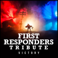 Victory - First Responders Tribute