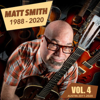 Matt Smith - Matt Smith: 1988-2020, Vol. 4