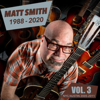 Matt Smith - Matt Smith: 1988-2020, Vol. 3
