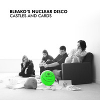 Bleako's Nuclear Disco - Castles and Cards