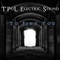 T'PoL Electric Sound / - To Find You