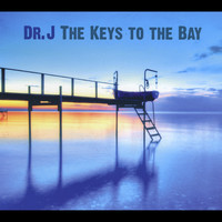 Dr. J - The Keys to the Bay (Explicit)