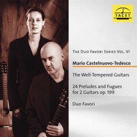 Duo Favori - Duo Favori Series, Vol. 6: Castelnuovo-Tedesco – The Well-Tempered Guitars, Op. 199