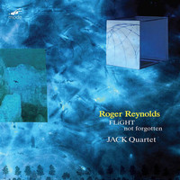 JACK Quartet - Roger Reynolds: Flight & Not Forgotten