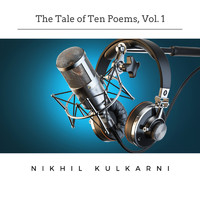 NIKHIL KULKARNI - The Tale of Ten Poems, Vol. 1