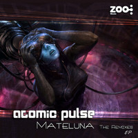 Atomic Pulse - Mateluna - The Remixes
