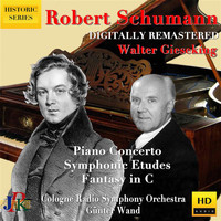 Walter Gieseking - R. Schumann: Piano Concerto, Symphonic Etudes & Fantasy in C Major (2020 Digital Remaster)