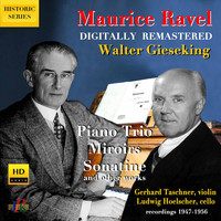 Walter Gieseking - Ravel: Piano Trio, Miroirs, Sonatine, Pavane & Other Works (Digital Remaster 2020)