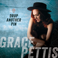 Grace Pettis - Drop Another Pin