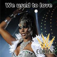Corona - We Used to Love