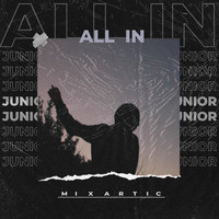 Junior - All In (Explicit)
