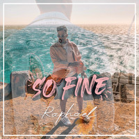 Raphaël - So Fine