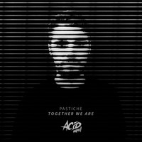 Pastiche - Together We Are