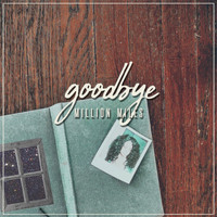 Million Miles - Goodbye