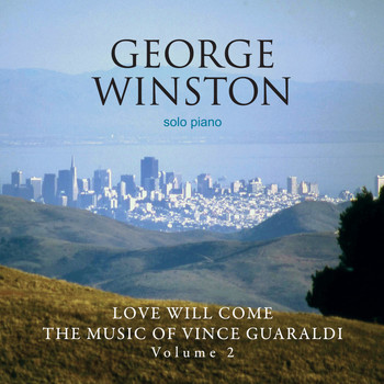 George Winston - Love Will Come: The Music Of Vince Guaraldi, Vol. 2 (Deluxe Version)