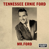 Tennessee Ernie Ford - Mr Ford