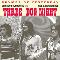 Three Dog Night - Rhymes Of Yesterday (Chicago Soundstage '75 Live & Remastered)