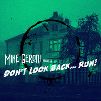 Mike Geroni - Don't Look Back... Run! (Explicit)